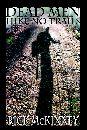 Dead Men Hike No Trails by Rick McKinney