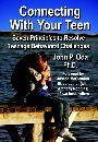 Connecting With Your Teen: Seven Principles to Resolve Teenage Behavioral Challenges by Dr. John Oda