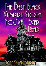 The Best Black Vampire Story You've Ever Read by Donna Monday