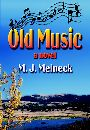 Old Music by M J Melneck
