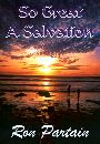 So Great a Salvation by Ronald Partain