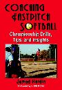 Coaching Fastpitch Softball: Championship Drills, Tips, and Insights by Jerrad Hardin