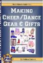 The Ultimate Guide to Making Cheer/Dance Gear & Gifts by Melissa Darnell