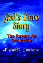 God's Love Story: The Rosary As Protection by Michael J. Laurence