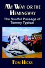 My Way or the Hemingway by Tom Hicks