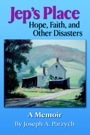 Jep's Place: Hope, Faith, and Other Disasters by Joseph Parzych