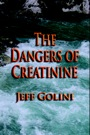 The Dangers of Creatinine by Jeff Golini
