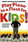 """Play Piano in a Flash for KIDS! by Scott """"The Piano Guy"""" Houston with Susan Stone Tidrow"""