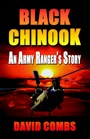 Black Chinook - An Army Ranger's Story by David Combs