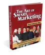 The Art of Smart Marketing: What small business owners must know to get customers and sell products by Sonya Carmichael Jones