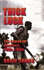 Thick Luck - The Search for America's POWs & MIAs by David Combs