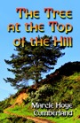 The Tree at the Top of the Hill by Marcie Hoye Cumberland