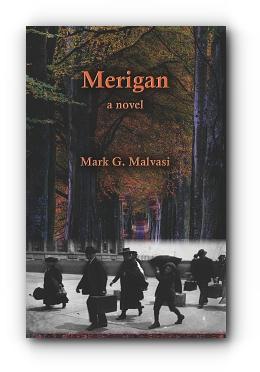 Merigan: A Novel by Mark Malvasi