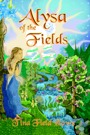 Alysa of the Fields - Book One in the Tellings of Xunar-kun by Tina Field Howe