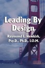 Leading By Design by Raymond Newkirk