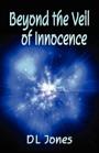 Beyond The Veil of Innocence by D.L.Jones
