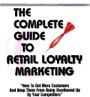 The Complete Guide To Retail Loyalty Marketing by Allan Katz