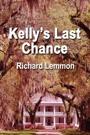 Kelly's Last Chance by Richard Lemmon