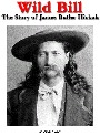 Wild Bill - The Story of James Butler Hickok by Donald Aday