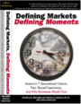 Defining Markets, Defining Moments: America's 7 Generational Cohorts, Their Shared Experiences, and Why Businesses Should Care by Geoffrey E. Meredith & Charles D. Schewe, Ph.D., with Janice Karlovich