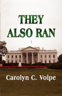 They Also Ran by Carolyn C. Volpe