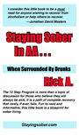 Staying Sober in AA...When Surrounded By Drunks by Rick Adair