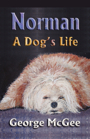 Norman - A Dog's Life by George McGee