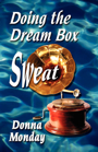 Doing The Dream Box Sweat by Donna Monday