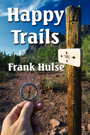 Happy Trails by Frank Hulse