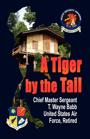 A Tiger by the Tail by T. Wayne Babb