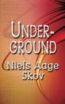 UNDERGROUND by Niels Aage Skov
