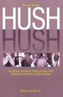 Hush Hush: An African American Family Breaks Their Silence on Sexuality & Sexual Abuse - Second Edition by DeShannon Bowens