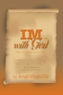 IM with God: The Journey to the Center of The One in You by AngllHugnU2