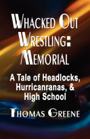 whacked Out wrestling Memorial by Thomas Greene