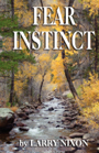 FEAR INSTINCT by Larry R. Nixon
