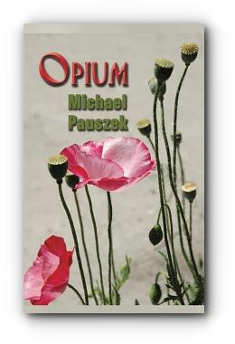 Opium by Michael Pauszek