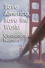 Save America, Save the World by Cassandra Nathan