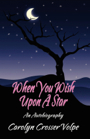 When You Wish Upon A Star by Carolyn C. Volpe