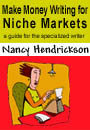 Make Money Writing for Niche Markets by Nancy Hendrickson
