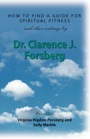 How to Find A Guide for Spiritual Fitness by Dr. Clarence J. Forsberg