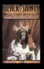 BLACK SAINTS, MYSTICS AND HOLY FOLK: The Ancient African Liturgical Church - Volume 1 by James Wesly Smith