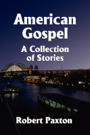 American Gospel by Robert Paxton