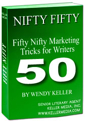 50 Nifty Marketing Tricks For Writers by Wendy L Keller