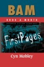 BAM Advanced Fiction Techniques: First Pages by Cyn Mobley