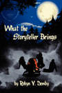 What the Storyteller Brings by Robyn Y. Demby