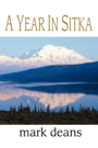 A Year in Sitka by Mark Deans