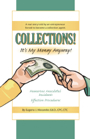 COLLECTIONS!  IT'S MY MONEY ANYWAY! by Eugene Alexander, Ed.D.