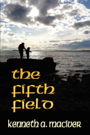 The Fifth Field by Kenneth MacIver