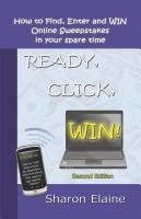READY, CLICK, WIN! How to Find, Enter and Win Online Sweepstakes by Sharon Elaine