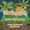 Snailsworth, a slow little story by Tina Field Howe